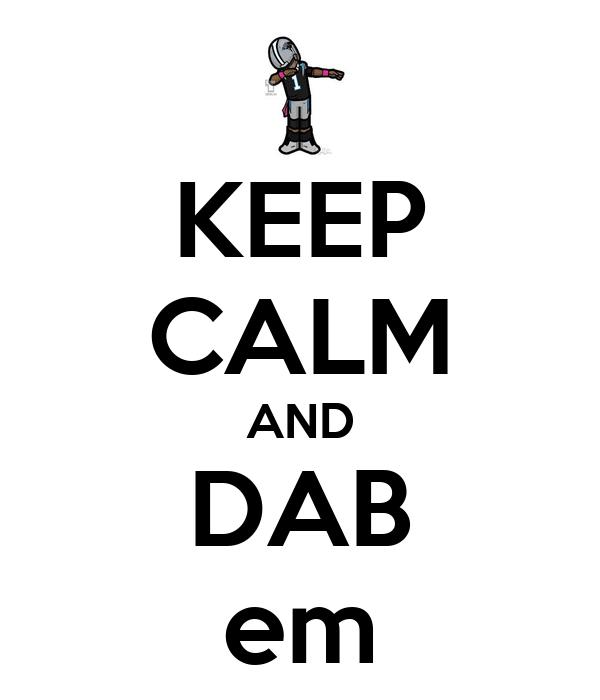 KEEP CALM AND DAB em