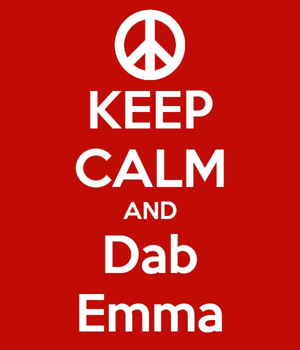 KEEP CALM AND Dab Emma