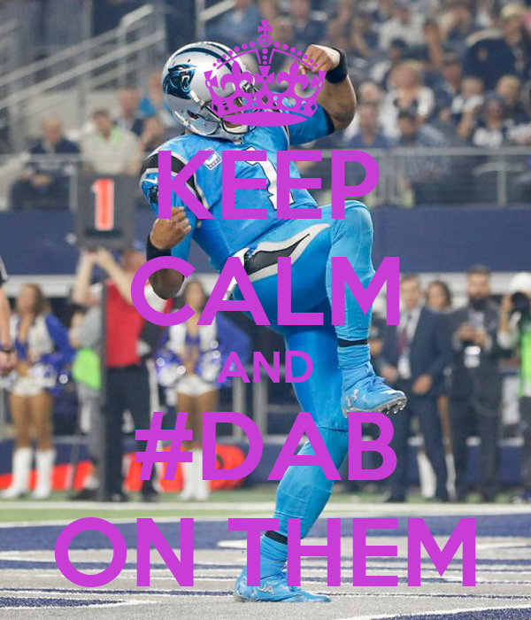 KEEP CALM AND #DAB ON THEM