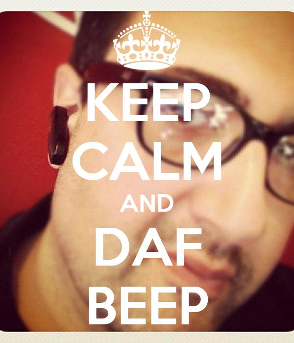 KEEP CALM AND DAF BEEP