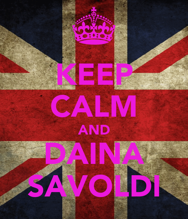 KEEP CALM AND DAINA SAVOLDI