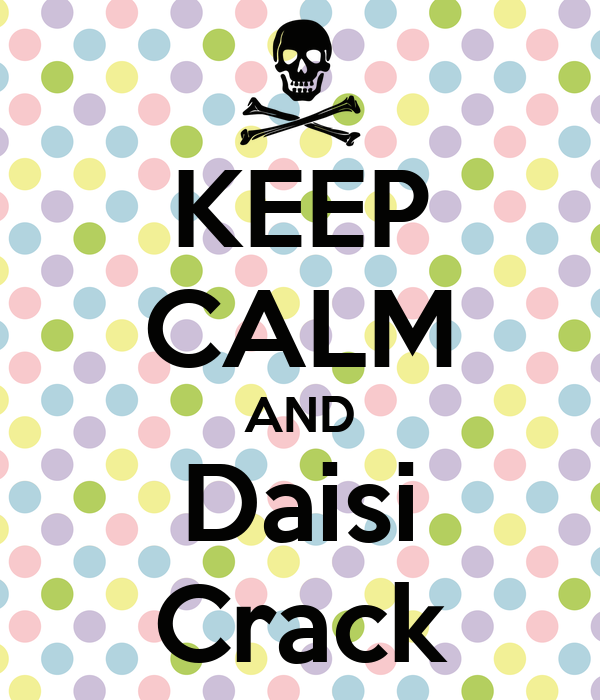 KEEP CALM AND Daisi Crack