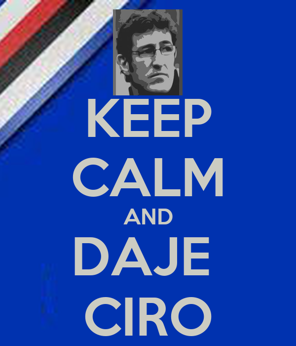 KEEP CALM AND DAJE  CIRO