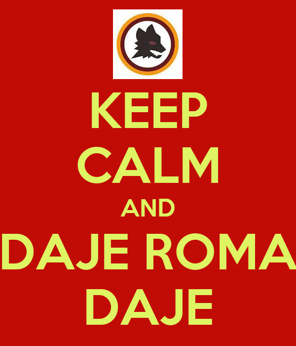 KEEP CALM AND DAJE ROMA DAJE