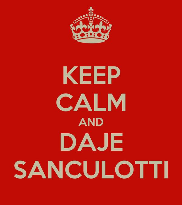 KEEP CALM AND DAJE SANCULOTTI