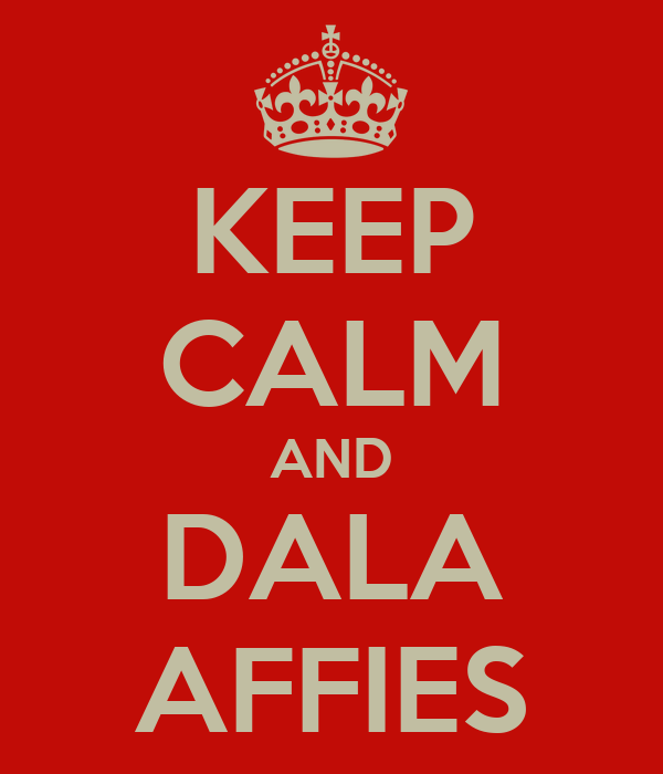 KEEP CALM AND DALA AFFIES