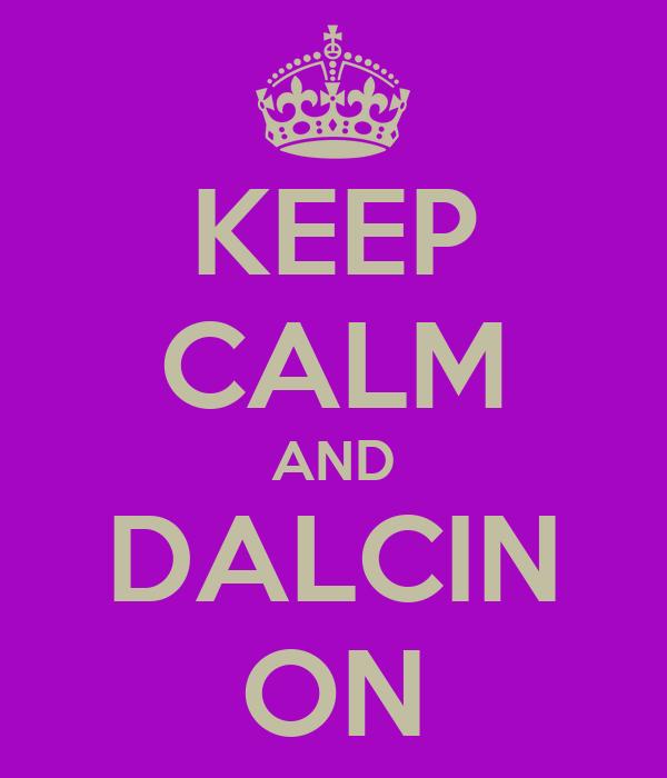 KEEP CALM AND DALCIN ON