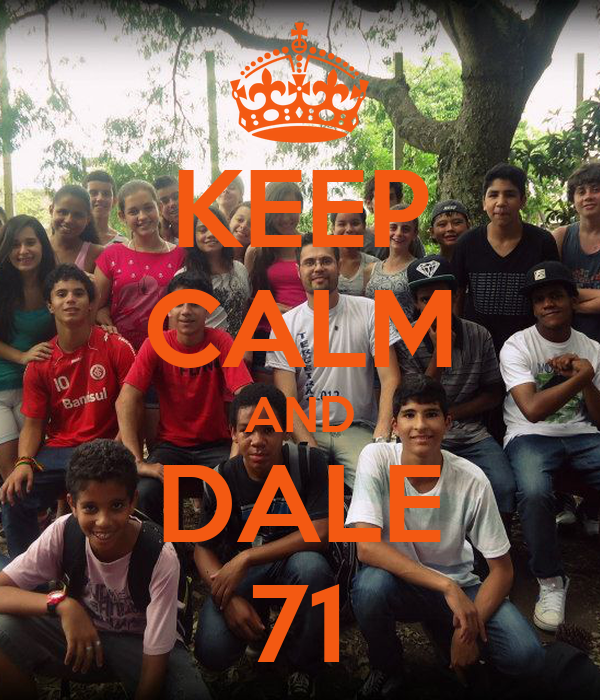 KEEP CALM AND DALE 71