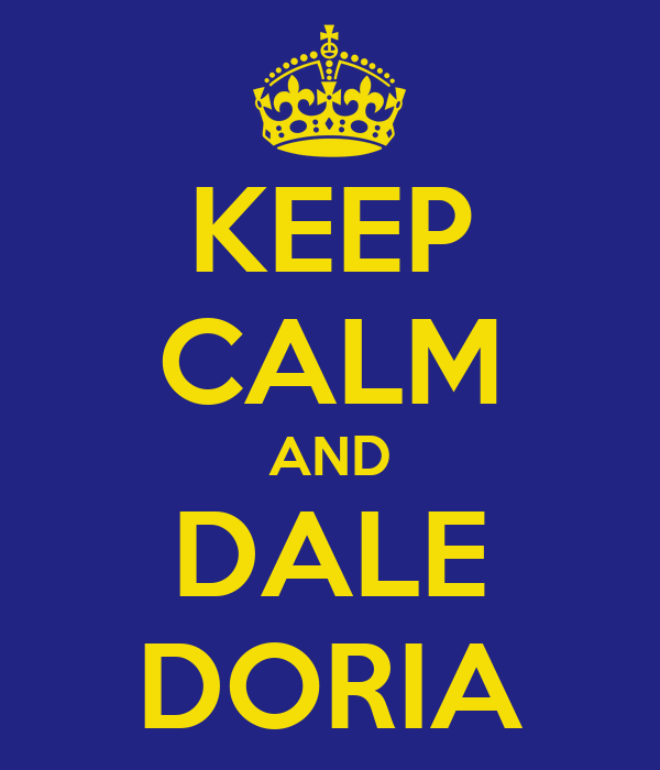 KEEP CALM AND DALE DORIA