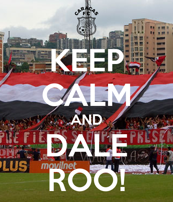 KEEP CALM AND DALE ROO!