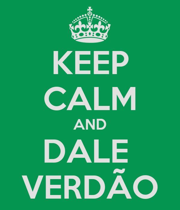 KEEP CALM AND DALE  VERDÃO