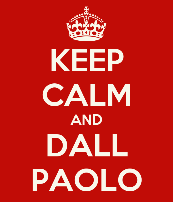 KEEP CALM AND DALL PAOLO