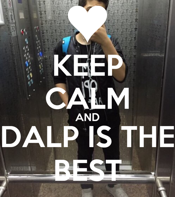 KEEP CALM AND DALP IS THE BEST