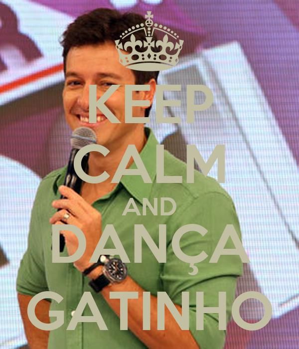 KEEP CALM AND DANÇA GATINHO
