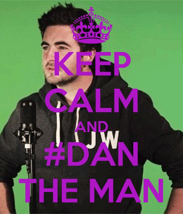 KEEP CALM AND #DAN THE MAN