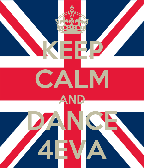 KEEP CALM AND DANCE 4EVA