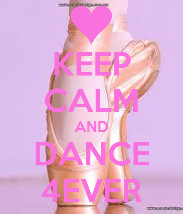 KEEP CALM AND DANCE 4EVER
