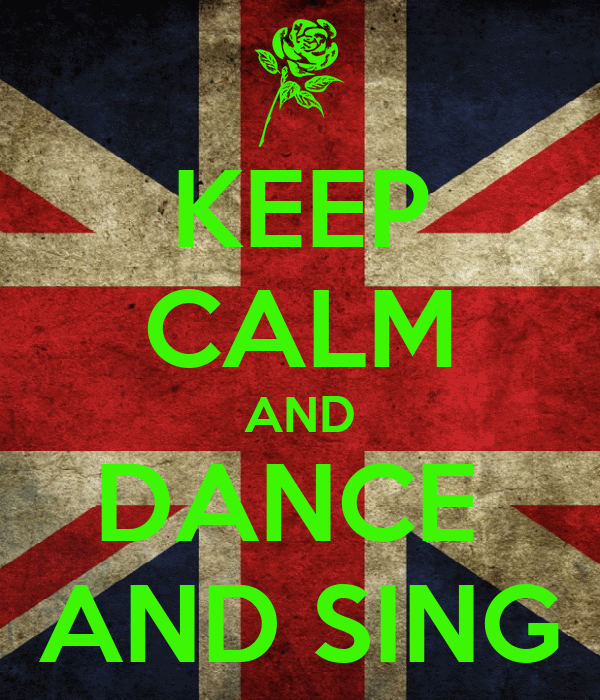 KEEP CALM AND DANCE  AND SING