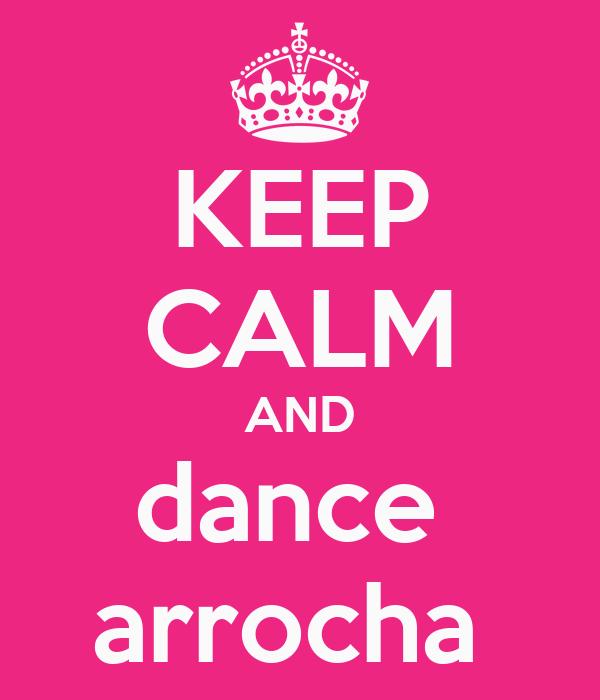 KEEP CALM AND dance  arrocha