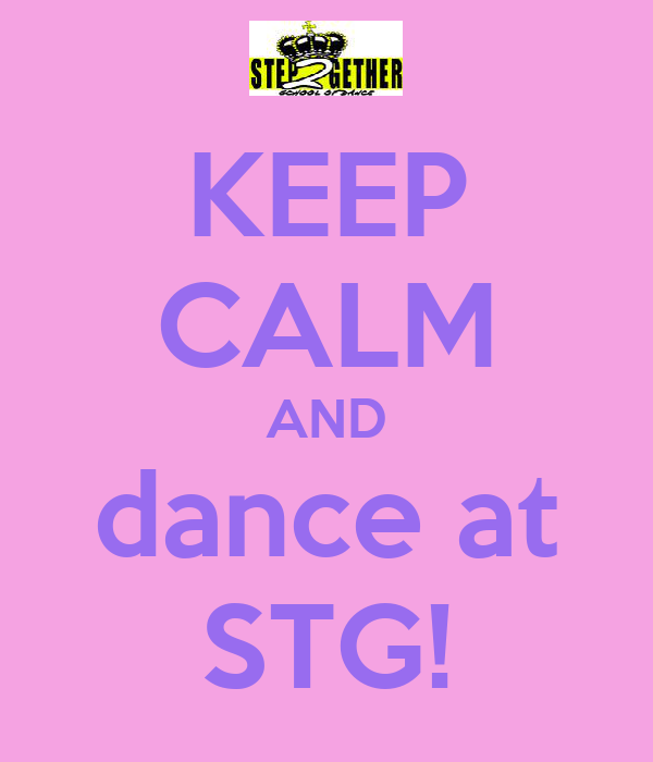 KEEP CALM AND dance at STG!