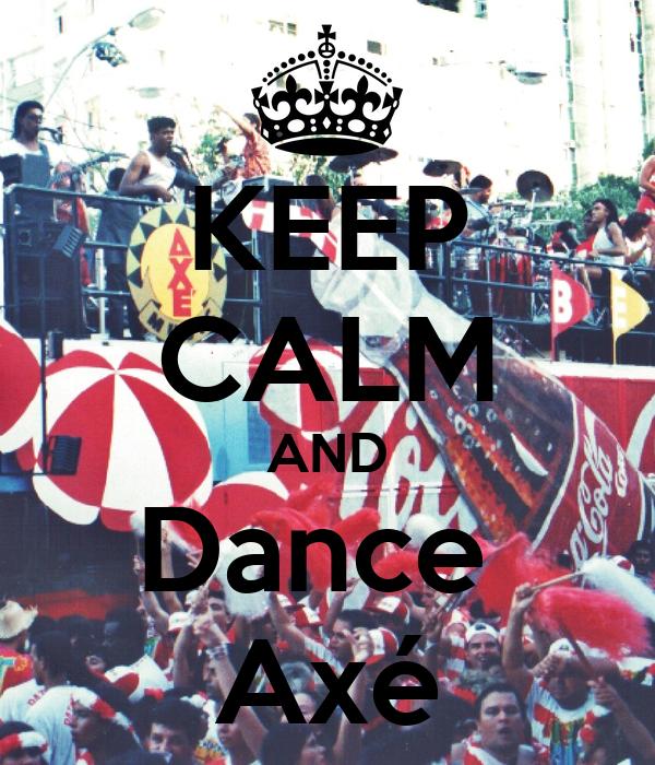 KEEP CALM AND Dance  Axé