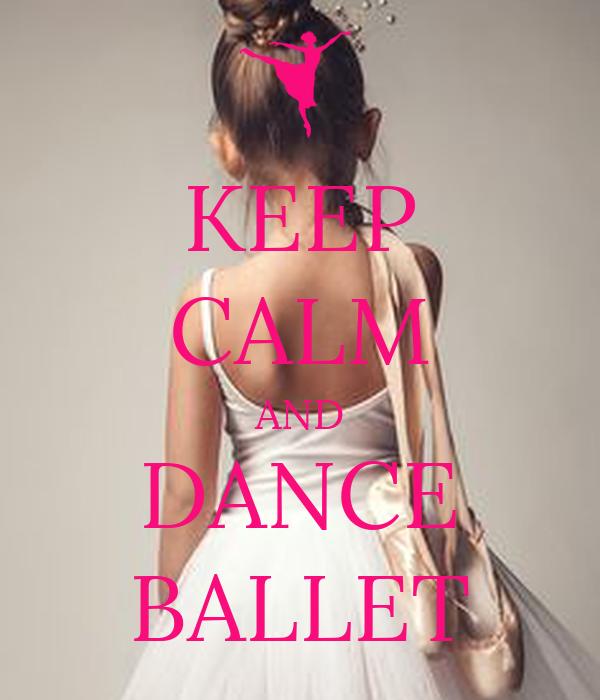 KEEP CALM AND DANCE BALLET