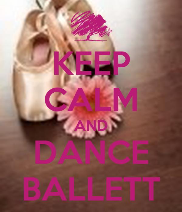 KEEP CALM AND DANCE BALLETT
