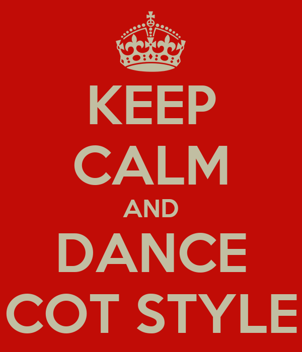 KEEP CALM AND DANCE COT STYLE