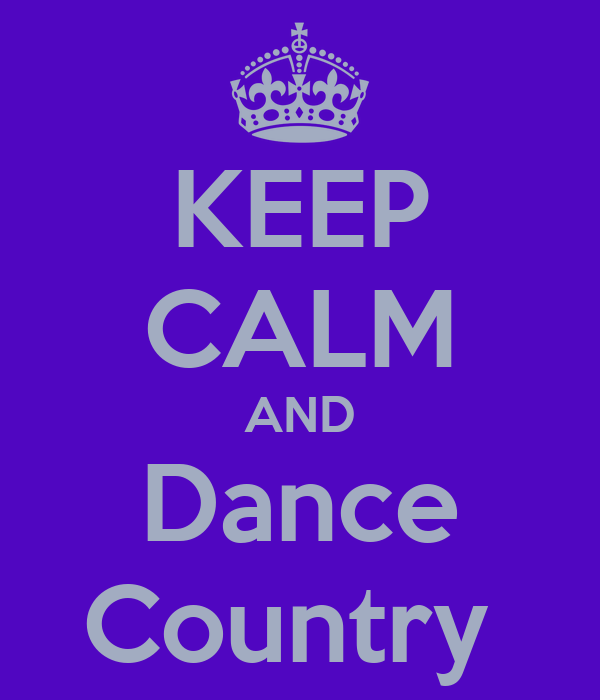 KEEP CALM AND Dance Country
