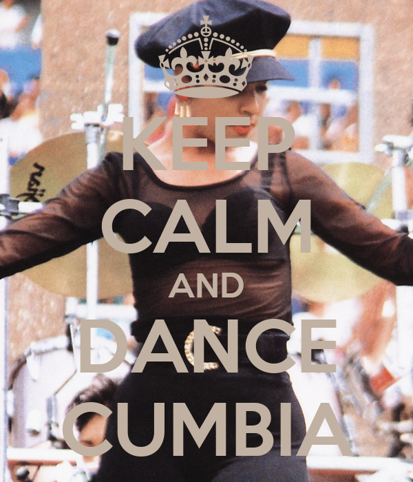 KEEP CALM AND DANCE CUMBIA