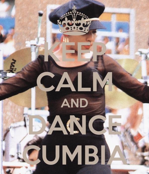 KEEP CALM AND DANCE CUMBIA