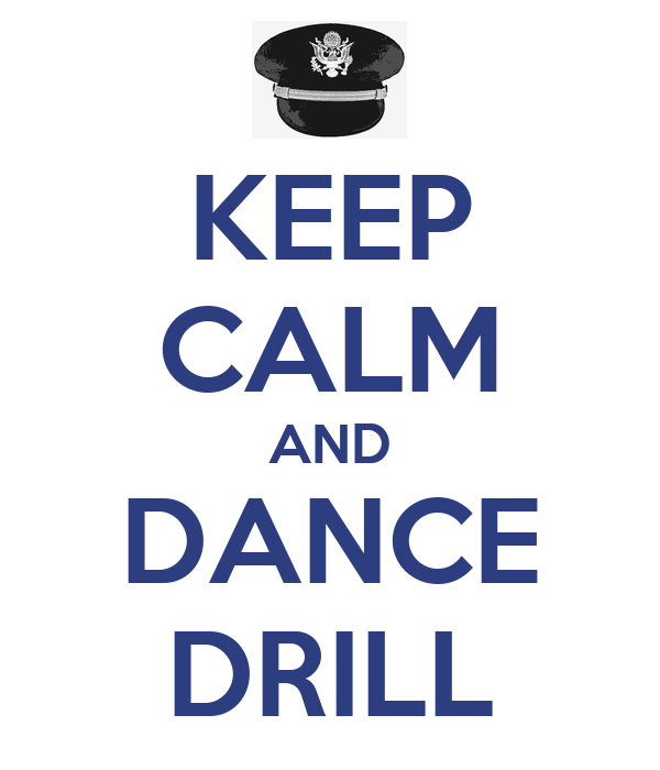 KEEP CALM AND DANCE DRILL