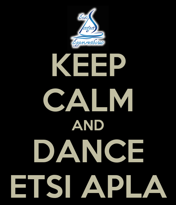 KEEP CALM AND DANCE ETSI APLA