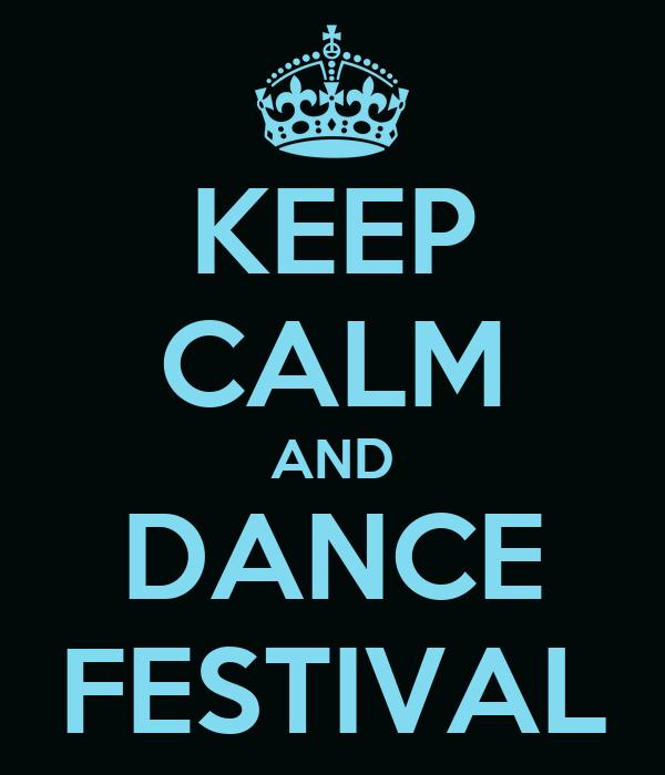 KEEP CALM AND DANCE FESTIVAL