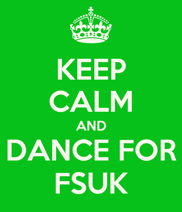 KEEP CALM AND DANCE FOR FSUK