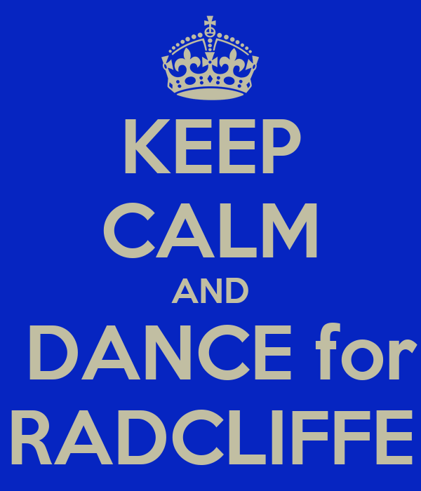 KEEP CALM AND  DANCE for RADCLIFFE