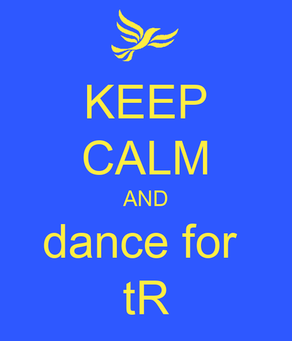 KEEP CALM AND dance for  tR