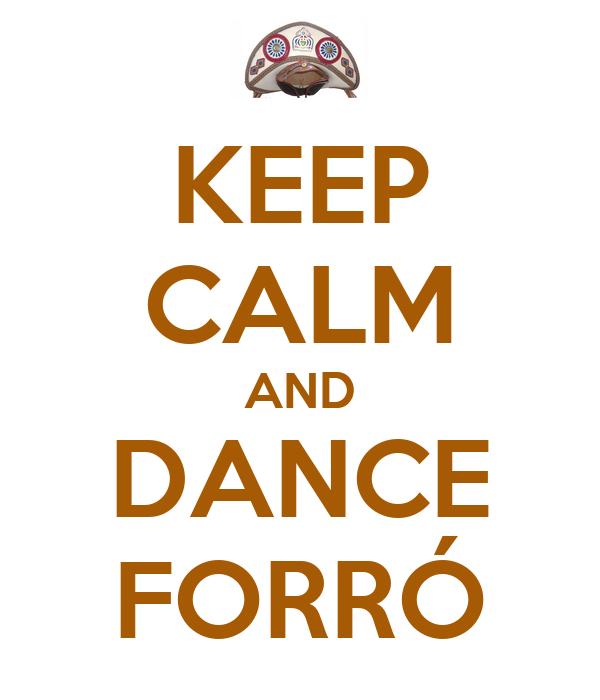 KEEP CALM AND DANCE FORRÓ