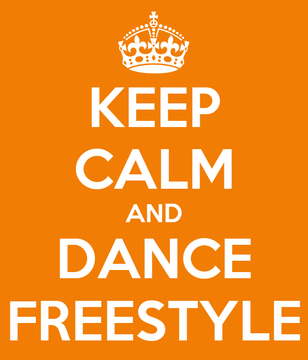 KEEP CALM AND DANCE FREESTYLE