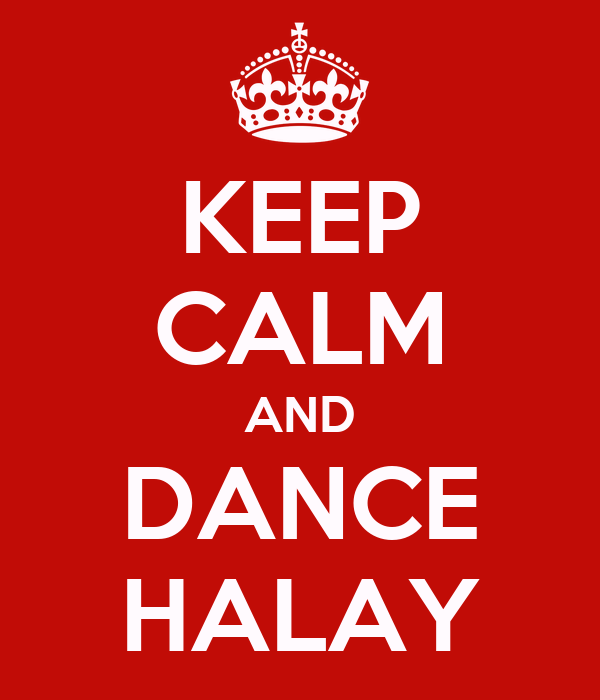 KEEP CALM AND DANCE HALAY