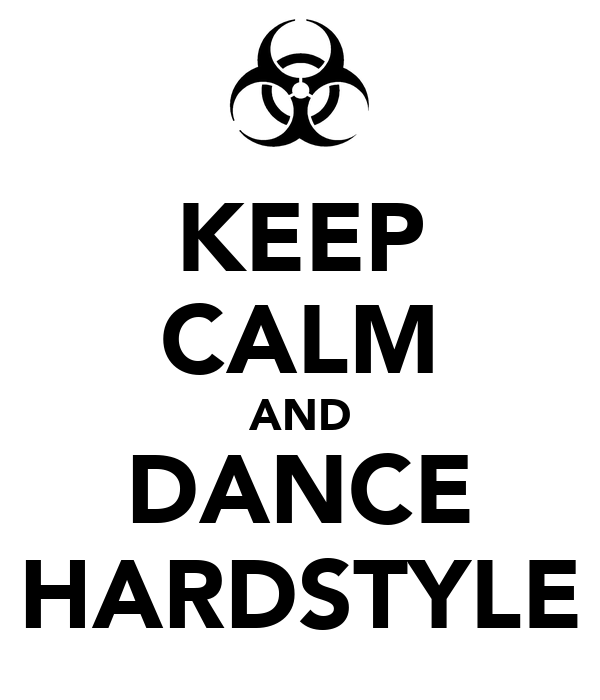 KEEP CALM AND DANCE HARDSTYLE