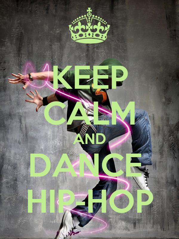 KEEP CALM AND DANCE  HIP-HOP