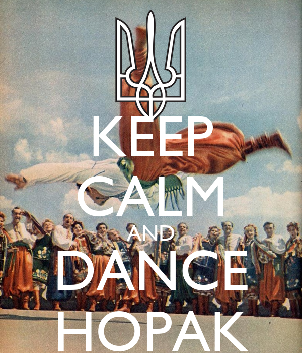 KEEP CALM AND DANCE HOPAK
