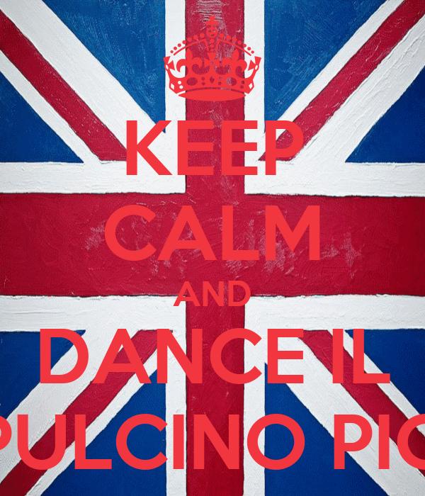 KEEP CALM AND DANCE IL PULCINO PIO