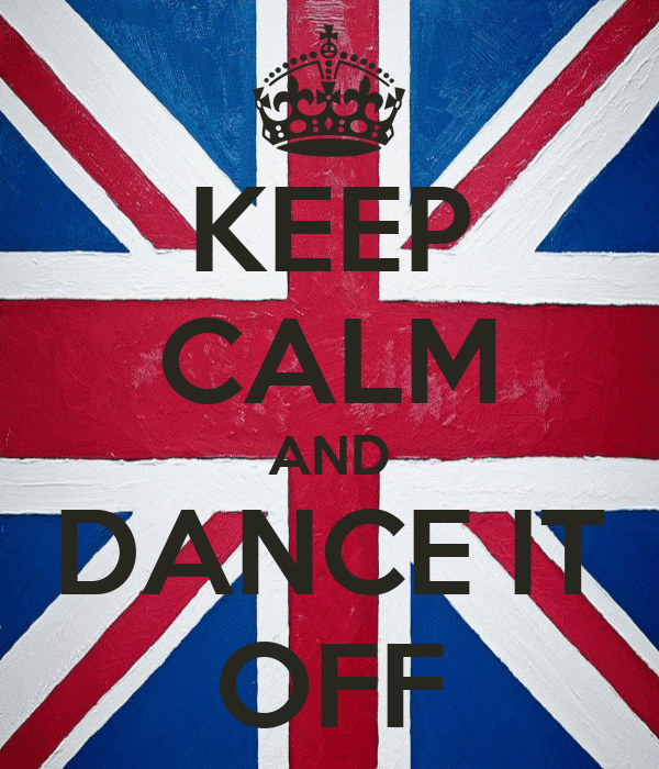 KEEP CALM AND DANCE IT OFF