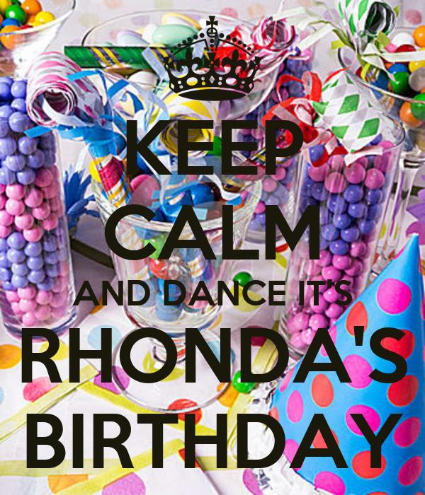 KEEP CALM AND DANCE IT'S RHONDA'S BIRTHDAY