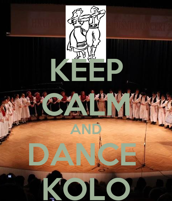 KEEP CALM AND DANCE  KOLO