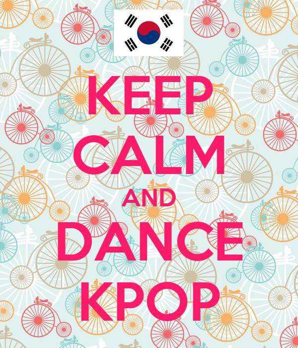 KEEP CALM AND DANCE KPOP