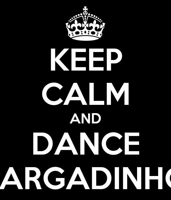 KEEP CALM AND DANCE LARGADINHO