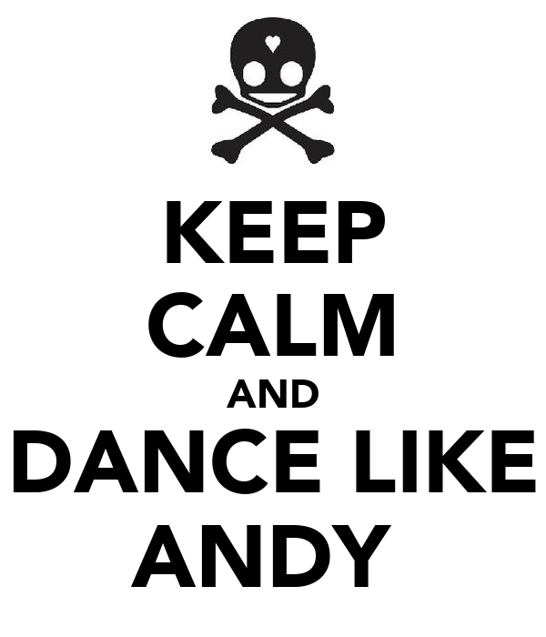 KEEP CALM AND DANCE LIKE ANDY